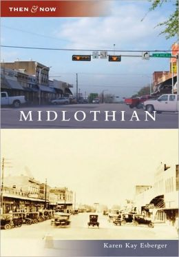 Midlothian, Texas (Then & Now Series)