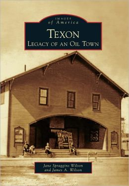 Texon, Texas: Legacy of an Oil Town (Images of America Series)