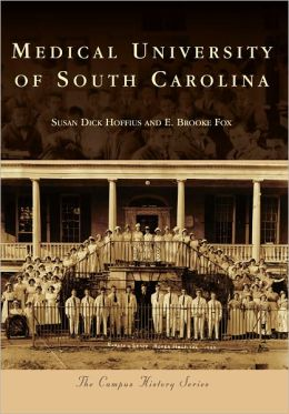 Medical University of South Carolina (Campus History Series)