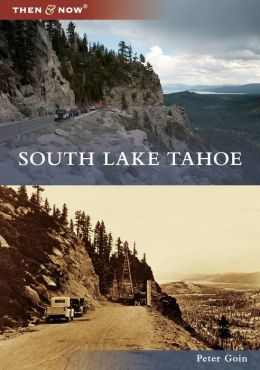 South Lake Tahoe (Then & Now Series)