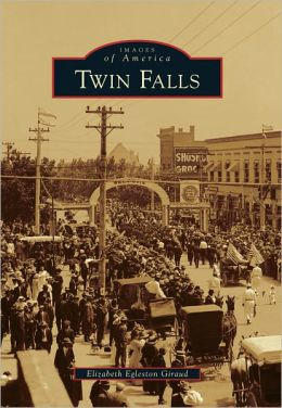 Twin Falls, Idaho (Images of America Series)