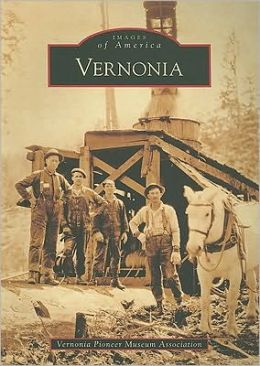 Vernonia, Oregon (Images of America Series)