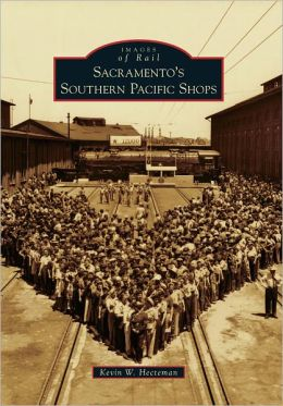 Sacramento's Southern Pacific Shops (Images of Rail Series)