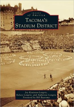 Tacoma's Stadium District, Washington (Images of America Series)