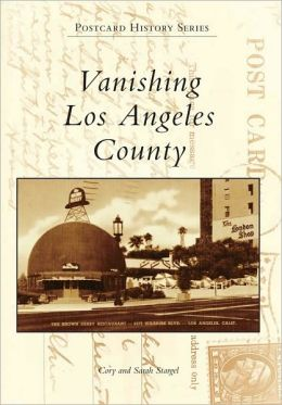 Early Los Angeles County Attractions (Postcard History: California) Cory Stargel and Sarah Stargel