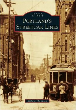Portland's Streetcar Lines (Images of Rail Series)