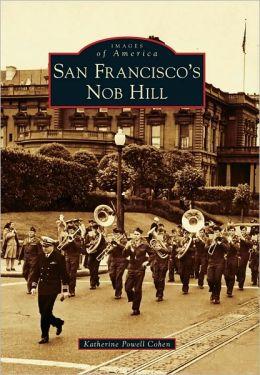 San Francisco's Nob Hill, California (Images of America Series)