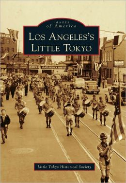 Los Angeles's Little Tokyo (Images of America Series)