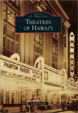 Theatres of Hawaii (Images of America Series)