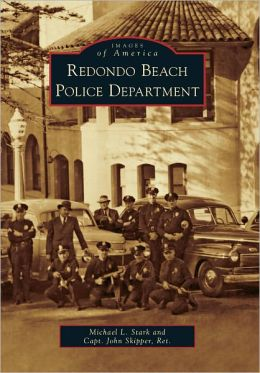 Redondo Beach Police Department (Images of America Series)