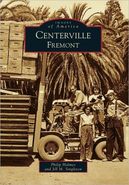 Centerville, Fremont California (Images of America Series)