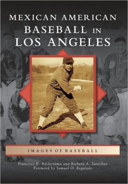 Mexican American Baseball in Los Angeles (Images of Baseball Series)