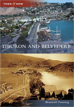 Tiburon and Belvedere, California (Then & Now Series)