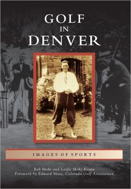 Golf in Denver (Images of Sports Series)