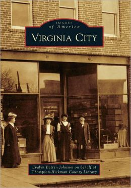 Virginia City, Montana (Images of America Series)