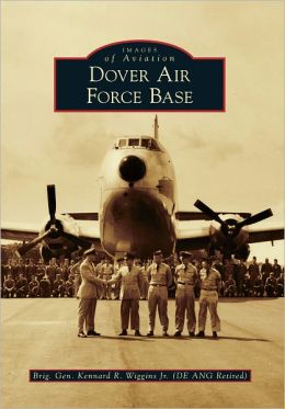 Dover Air Force Base, Delaware (Images of Aviation Series)