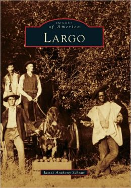 Largo, Florida (Images of America Series)