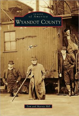 Wyandot County, Ohio (Images of America Series)