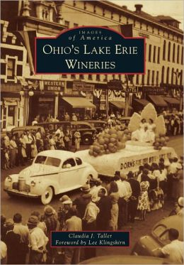 Ohio's Lake Erie Wineries (Images of America Series)