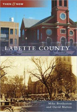 Labette County, Kansas (Then & Now Series)