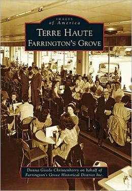 Terre Haute: Farrington's Grove, Indiana (Images of America Series)