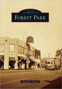 Forest Park, Illinois (Images of America Series)