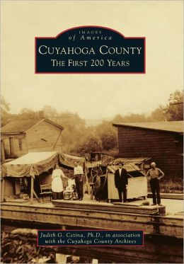 Cuyahoga County: The First 200 Years (Images of America Series)