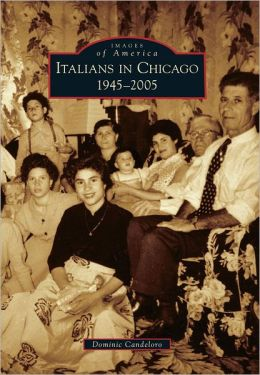 Italians in Chicago: 1945-2005 (Images of America Series)