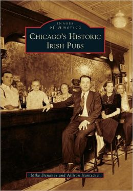 Chicago's Historic Irish Pubs (Images of America Series)