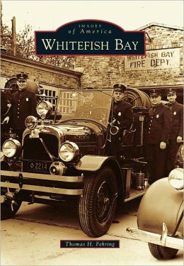 Whitefish Bay, Wisconsin (Images of America Series)