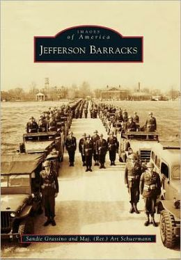 Jefferson Barracks, Missouri (Images of America Series)