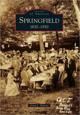 Springfield, Missouri:1830-1930 (Images of America Series)