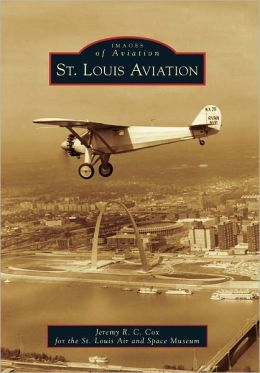 St. Louis Aviation, Missouri (Images of Aviation Series)