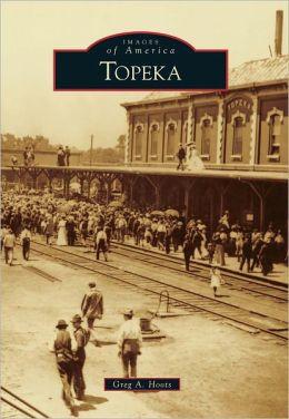 Topeka, Kansas (Images of America Series)