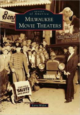 Milwaukee Movie Theaters (Images of America Series)