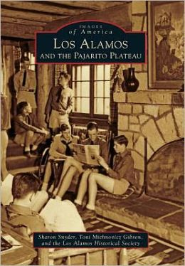 Los Alamos and the Pajarito Plateau, New Mexico (Images of America Series)