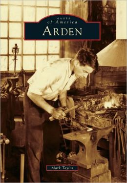 Arden, Delaware (Images of America Series)