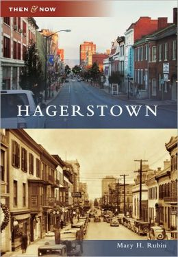 Hagerstown, Maryland (Then & Now Series)