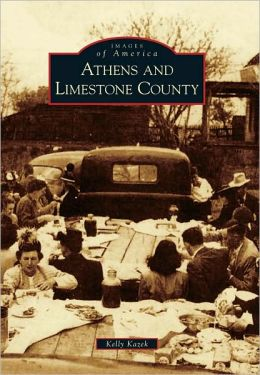 Athens and Limestone County, Alabama (Images of America Series)