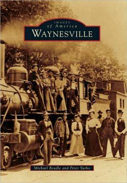 Waynesville, North Carolina (Images of America Series)