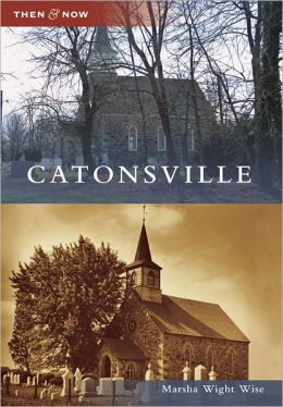 Catonsville, Maryland (Then and Now Series)