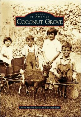 Coconut Grove, Florida (Images of America Series)