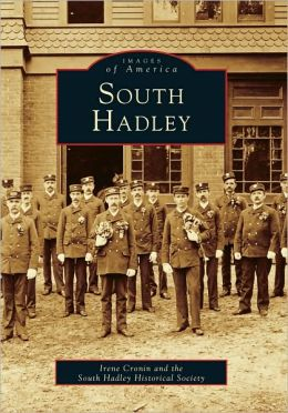 South Hadley, Massachusetts (Images of America Series)