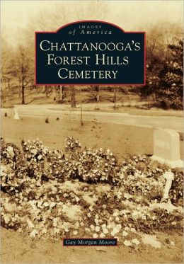Chattanooga's Forest Hills Cemetery (Images of America Series)