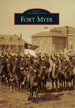 Fort Myer, Virginia (Images of America Series)