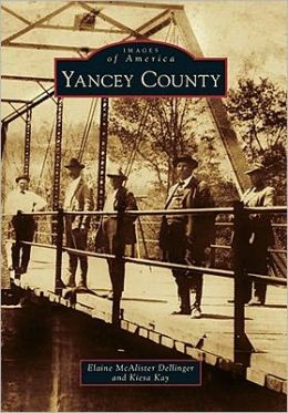 Yancey County, North Carolina (Images of America Series)