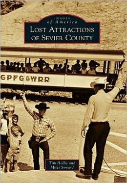 Lost Attractions of Sevier County, Tennessee (Images of America Series)