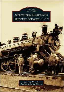 Southern Railway's Historic Spencer Shops, North Carolina (Images of Rail Series)