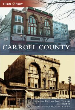 Carroll County, Maryland (Then & Now Series)