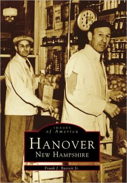 Hanover, New Hampshire (Images of America Series)